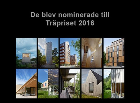 The Nominated for the Swedish Timber Prize 2016